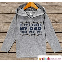 Kids Fathers Day Hoodie - Grey Kids Hoodie - Dad Can Fix It - Handyman Toddler Happy Fathers Day Outfit - Novelty Boys Fathers Day Gift Idea