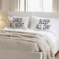 Dance All Night Pillowcase Set Couples Gift Wedding Gift Couples Pillowcases Sleep All Day Dance All Night