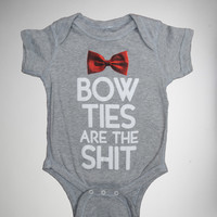 """""""Bow Ties Are the Shit"""" Infant Snapsuit"""