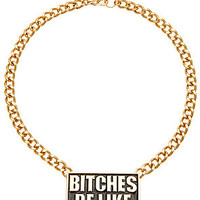 The Bitches Be Like Necklace