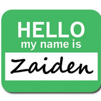 Zaiden Hello My Name Is Mouse Pad