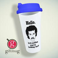 Lionel Richie, Hello, Is It Coffee You'Re Looking For Double Wall Plastic Mug
