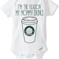 Funny Onesuit Baby Gift - I'm the reason my mommy drinks COFFEE Mug Baby Boy / Baby Girl / Babyshower Gift / Tired Exhausted Mom Shirt