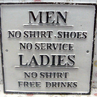 No Shirt Shoes Service Men Ladies Free Drinks Cast Iron Sign Classic White Funny Humor Man Cave Garage Plaque Shabby Style Chic Distressed
