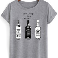 the only man i trust T shirt