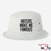Haters Make Me Famous ma bucket hat