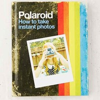 Polaroid: How To Take Instant Photos By Polaroid