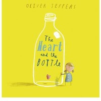 The Heart and the Bottle : Oliver Jeffers, Oliver Jeffers : 9780007182343