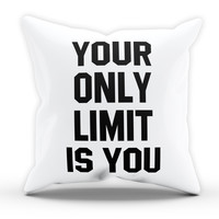Only Limit is You Cushion Novelty Cushion Bedroom Cushion Pillow Bed Throw Gift Cushion Funny Cushion 218