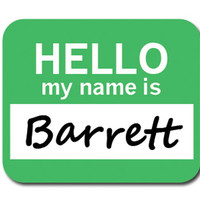 Barrett Hello My Name Is Mouse Pad