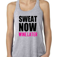 Sweat Now Wine Later Tank Top / Workout Tank / Exercise Shirt / Gym Tank