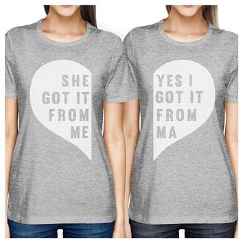 She Got It From Me Gray Matching Graphic T-Shirts Funny Moms Gifts