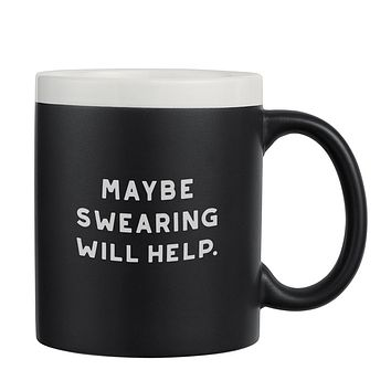 Maybe Swearing Will Help chalkboard mug