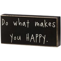 Do You What Makes You Happy Box Sign