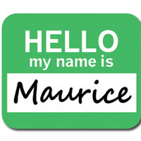 Maurice Hello My Name Is Mouse Pad