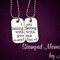 I belong with you, you belong with me, sweetheart - Ho Hey - Hand Stamped Couples Necklace Set - Lumineers - Matching His and Her Jewelry