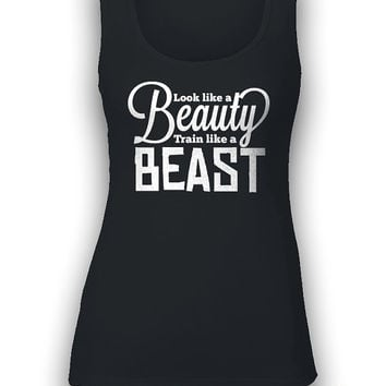 Look Like A Beauty Tank - train like a beast, womens tee tanktop, workout gift, gym, fitness, yoga, running, ladies, girls, graphic, top