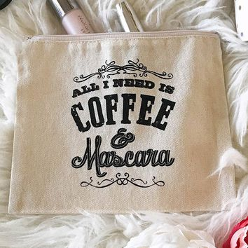 Cotton Canvas All I Need Is Mascara & Coffee Quote Cosmetic Bag