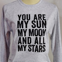 My Sun, My Moon And All My Stars Long Sleeve T-Shirt. E.E. Cummings Quote. You Are My Sun My Moon And All My Stars.