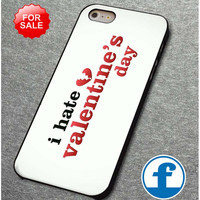 I Hate Valentine's Day for iphone, ipod, samsung galaxy, HTC and Nexus Case