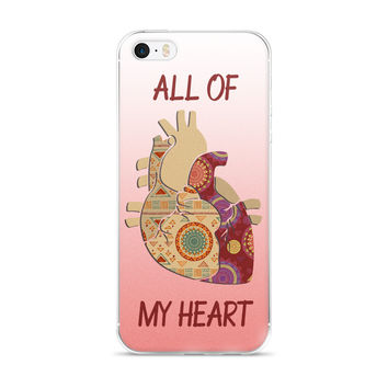 All of My Heart iPhone 5/5s/Se, 6/6s, 6/6s Plus Case