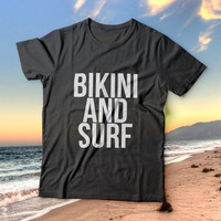 Bikini and surf tshirts for women girls funny slogan quotes fashion cute tumblr instagram stylish hipster fashionista