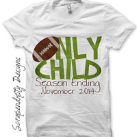 Football Iron on Transfer - Iron on Only Child Shirt / Football Only Child Season Ending Tshirt / Big Brother Pregnancy Announcement IT413-C