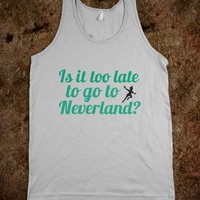 Is it too late to go to Neverland?