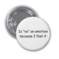 """""""Is no an emotion because I feel it"""" button"""