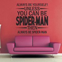 Unless You Can Be Spiderman Wall Decal - Large