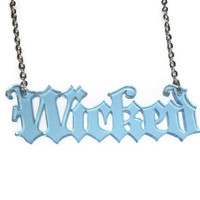 Wicked Necklace, Laser Cut Word Necklace, Light Blue