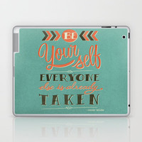 Be yourself everyone else is already taken Laptop & iPad Skin | Print Shop