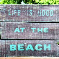 Handpainted Distressed Life is Good at the Beach by jenvcreations