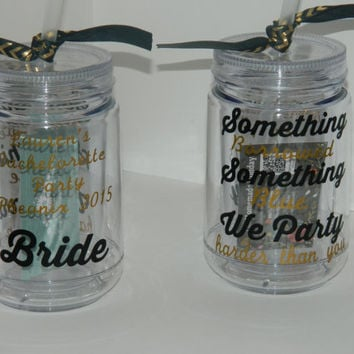 Something borrowed something blue we party harder than you bachelorette acrylic mason jars! Personlized for each girl! bachelorette cups