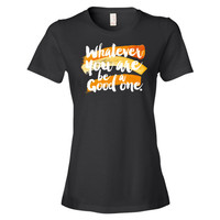 Whatever You are be a Good Ringspun Fashion Fit T-Shirt