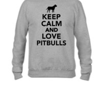 Keep calm and love Pitbulls - Crewneck Sweatshirt