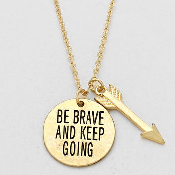 """""""Be Brave Keep Going"""" Arrow Necklace Gold"""