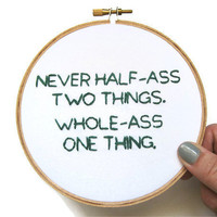 Half-Ass Embroidery Hoop - Parks and Rec TV Quote / Ron Swanson - Inspirational Humor Home Decor - Perfect for Back to School or Dorm Room