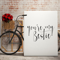"Love poster Love quote Romantic art Romantic quotes Typography art ""You are My Bestie"" Gift idea For couples For her For him Valentine's day"