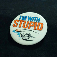 "Vintage 1970's ""I'm with Stupid"" pinback button"