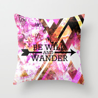 BE WILD AND WANDER Bold Colorful Wanderlust Hipster Explore Nature Typography Abstract Art Painting Throw Pillow by EbiEmporium