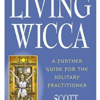 Living Wicca: A Further Guide for the Solitary Practitioner (Llewellyn's Practical Magick Series)