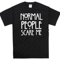 normal people scare me black t,shirt