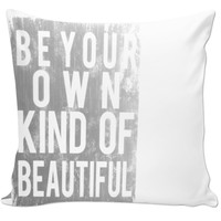 """"""" Be Your Own Kind Of Beautiful"""" Pillow Black And White"""