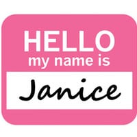 Janice Hello My Name Is Mouse Pad