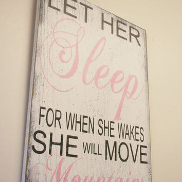 Let Her Sleep For When She Wakes She Will Move Mountains Wood Sign Girls Nursery Wall Art Nursery Decor Shabby Chic Nursery Pink and Black