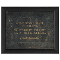 Some People Never Go Crazy... by The Artwork Factory at Gilt