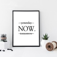 Yesterday Now Tomorrow Motivational posters wall art printing on the wall minimalist black and white prints wall decor art print