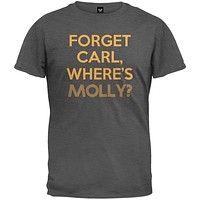 Forget Carl, Where's Molly? T-Shirt