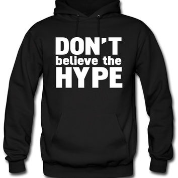 don't believe the hype hoodie